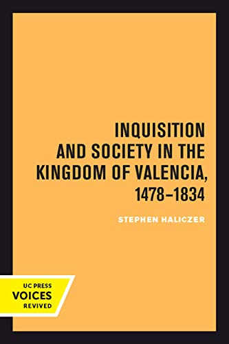 Inquisition and Society in the Kingdom of Valencia, 1478-1834 por Stephen Haliczer
