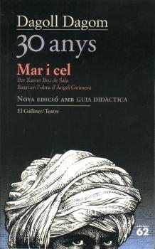Mar i cel. 30 anys (El Galliner. L'Escorpí/Teatre) por Dagoll Dagom  S. A.