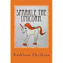 Sparkle the Unicorn. (Life on Belles Haven.)