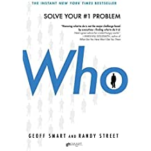 [(Who : The A Method for Hiring)] [By (author) Geoff Smart ] published on (December, 2008)