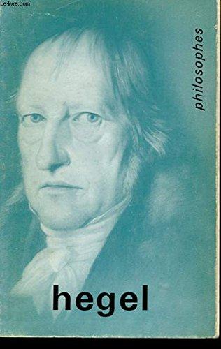 Hegel -Sa vie son oeuvre