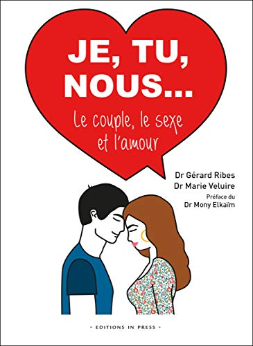 Je, tu, nous... : Le couple, le sexe et l'amour par  (Broché - Mar 20, 2019)