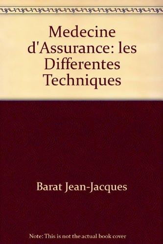Médecine d'assurance: Les différentes techniques par Jean-Jacques Barat