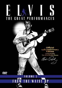 Elvis Presley: The Great Performances - From The Waist Up [DVD]