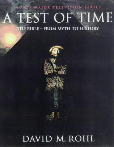 A Test of Time: The Bible - From Myth to History v. 1