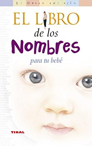 Libro De Los Nombres Para Tu Bebe (El Mundo Del Niño) eBook ...