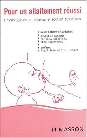 Pour un allaitement réussi: Physiologie de la lactation et soutien aux mères par Collège royal des sages-femmes