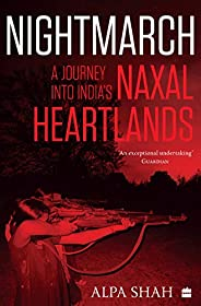 Nightmarch: A Journey into India's Naxal Heartl