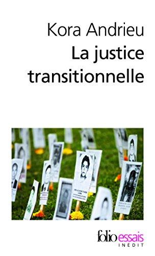 La justice transitionnelle: De l'Afrique du Sud au Rwanda par Kora Andrieu
