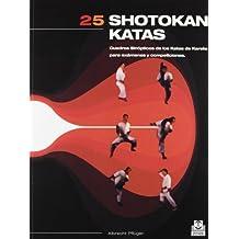 25 Shotokan katas : cuadros sinópticos de los katas de kárate para exámenes y competiciones (Artes Marciales, Band 54)