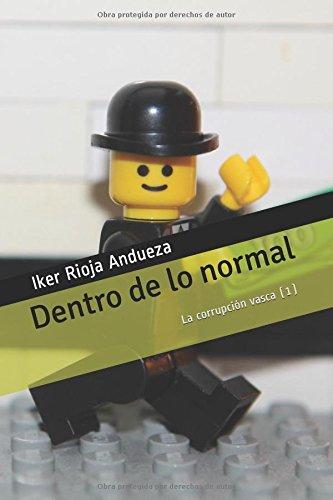 Dentro de lo normal: La corrupción vasca (1) por Iker Rioja Andueza