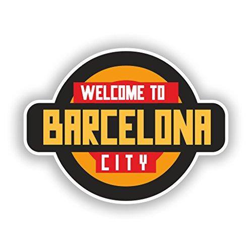 Preisvergleich Produktbild 2x Welcome to Barcelona Vinyl Aufkleber Reise Gepäck # 10342 - 10cm/100mm Wide