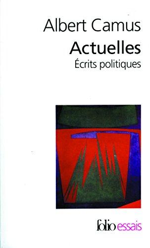Actuelles - Ecrits politiques par Albert Camus