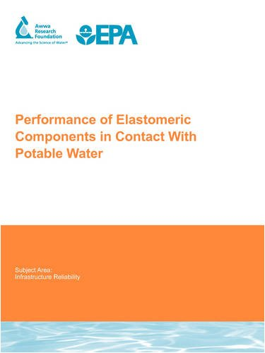 performance-of-elastomeric-components-in-contact-with-potable-water-awwarf-report-91197-water-resear