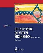 Relativistic Quantum Mechanics. Wave Equations de Walter Greiner