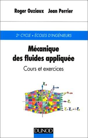 MECANIQUE DES FLUIDES APPLIQUEE. Cours et exercices, 3me dition