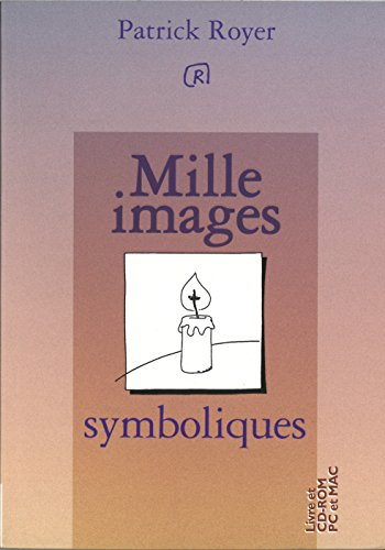 Mille images symboliques (avec un CD-Rom) par Patrick Royer