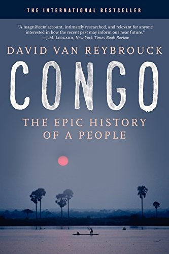 Congo: The Epic History of a People by David Van Reybrouck (2015-02-17)