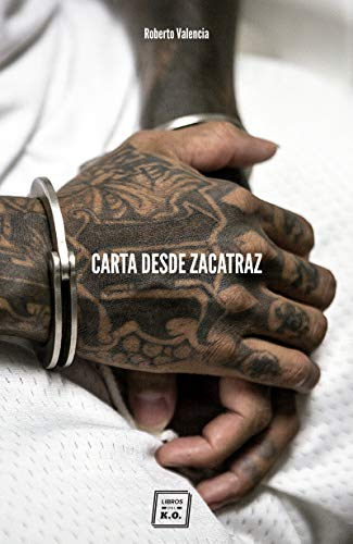 Carta desde Zacatraz: Retrato del monstruo de El Salvador eBook ...