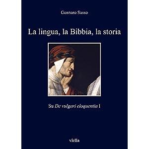 La lingua, la Bibbia, la storia: Su De vulgari eloquentia I