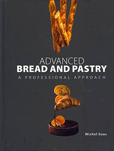 [Advanced Bread and Pastry] (By: Michel Suas) [published: May, 2008]