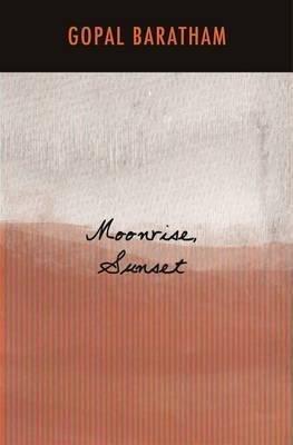 [Moonrise, Sunset] (By (author) Gopal Baratham) [published: April, 2015]