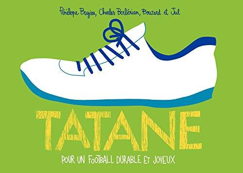 Tatane. Pour un football durable et joyeux (HORS SERIE BD) par Pénélope Bagieu