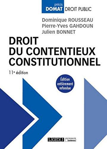 Droit du contentieux constitutionnel, 11ème Ed. par Dominique Rousseau, Julien Bonnet, Pierre-yves Gahdoun