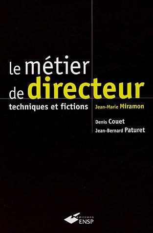Le métier de directeur : Techniques et fictions par Jean-Marie Miramon