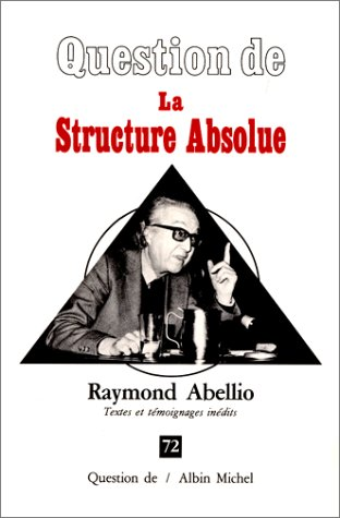 question-de-numero-72-la-structure-absolue-textes-et-temoignages-inedits
