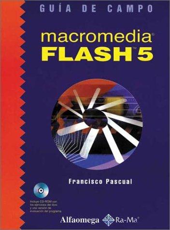 Macromedia Flash 5: Guia De Campo por Franciso Pascual