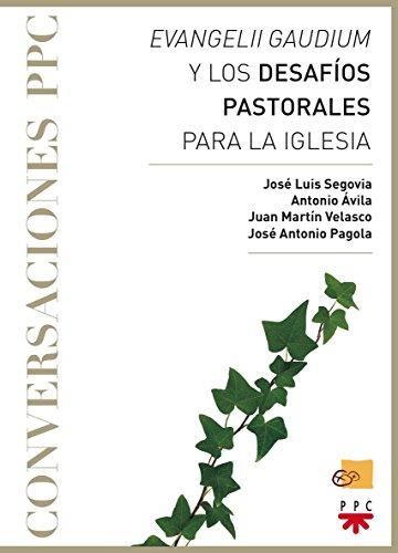 Evangelii Gaudium Y Los Desafíos Pastorales Para La Iglesia (Biblioteca Pagola)