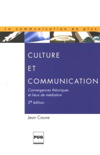 Culture et communication : Convergences théoriques et lieux de médiation