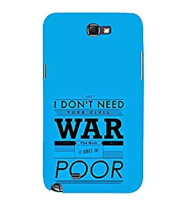 FUSON Don'T Need War Poor 3D Hard Polycarbonate Designer Back Case Cover for Samsung Galaxy Note N7000 :: Samsung Galaxy Note I9220 :: Samsung Galaxy Note 1 :: Samsung Galaxy Note Gt-N7000
