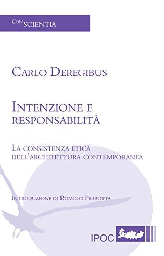 Intenzione e responsabilità: La consistenza etica dell'architettura contemporanea