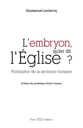 L'embryon, qu'en dit l'Eglise ? : Philosophie de la personne humaine
