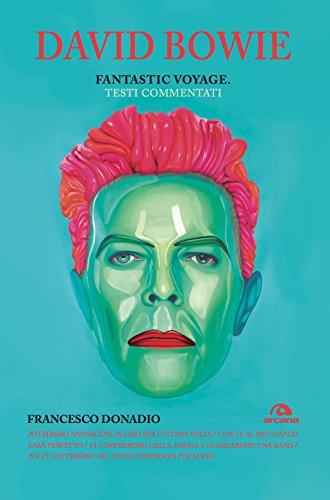 David Bowie. Fantastic voyage: Testi commentati