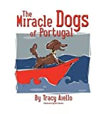 THE MIRACLE DOGS OF PORTUGAL BY AIELLO, TRACY (AUTHOR)PAPERBACK