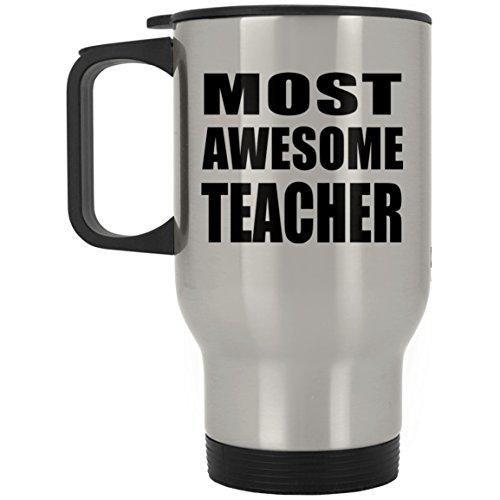 Designsify Most Awesome Teacher - Travel Mug Reisetasse Edelstahl Isolierter Tumbler Becher - Geschenk zum Geburtstag Jahrestag Muttertag Vatertag Ostern -