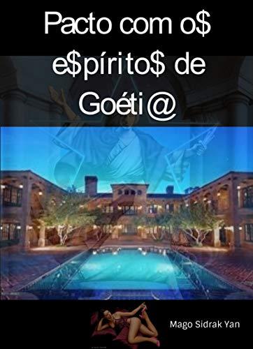 Pacto com os espíritos de Goétia: evocando fortuna, sorte nos jogos e magnetismo pessoal (Portuguese Edition)