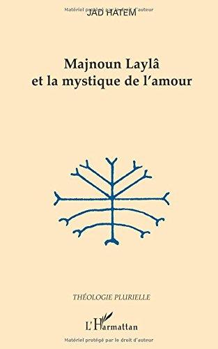 Majnoun Layla et la Mystique de l'Amour
