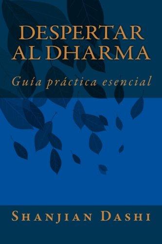 Despertar al Dharma: Guía práctica esencial