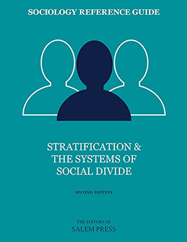 Sociology Reference Guide: Stratification & the Systems of Social Divide, 2nd Ed. (English Edition) por The Editors of Salem Press