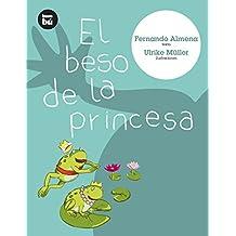 El beso de la princesa (Primeros Lectores)