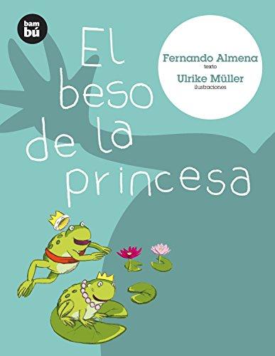 El beso de la princesa (Primeros Lectores) por Fernando Almena