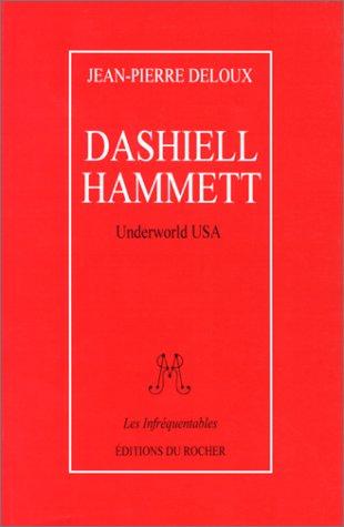Dashiell Hammett : Underworld USA par Jean-Pierre Deloux