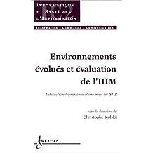 Environnements évolués et évaluation de l'IHM : Tome 2, Interaction homme-machine