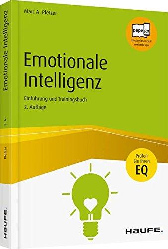 Emotionale Intelligenz: Einführung und Trainingsbuch (Haufe Sachbuch Wirtschaft, Band 87)