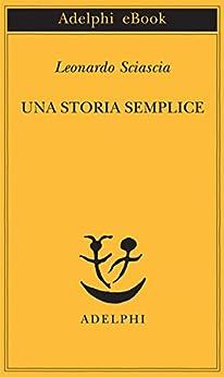 Una storia semplice (Piccola biblioteca Adelphi) di [Sciascia, Leonardo]