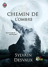 Le chemin de l'ombre par Sylvain Desvaux